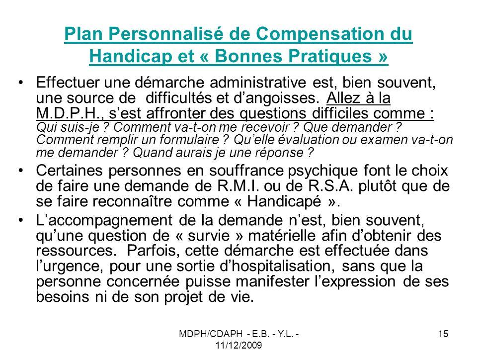 MDPH/CDAPH - E.B. - Y.L. - 11/12/2009 15 Plan Personnalisé de Compensation du Handicap et « Bonnes Pratiques » Effectuer une démarche administrative e