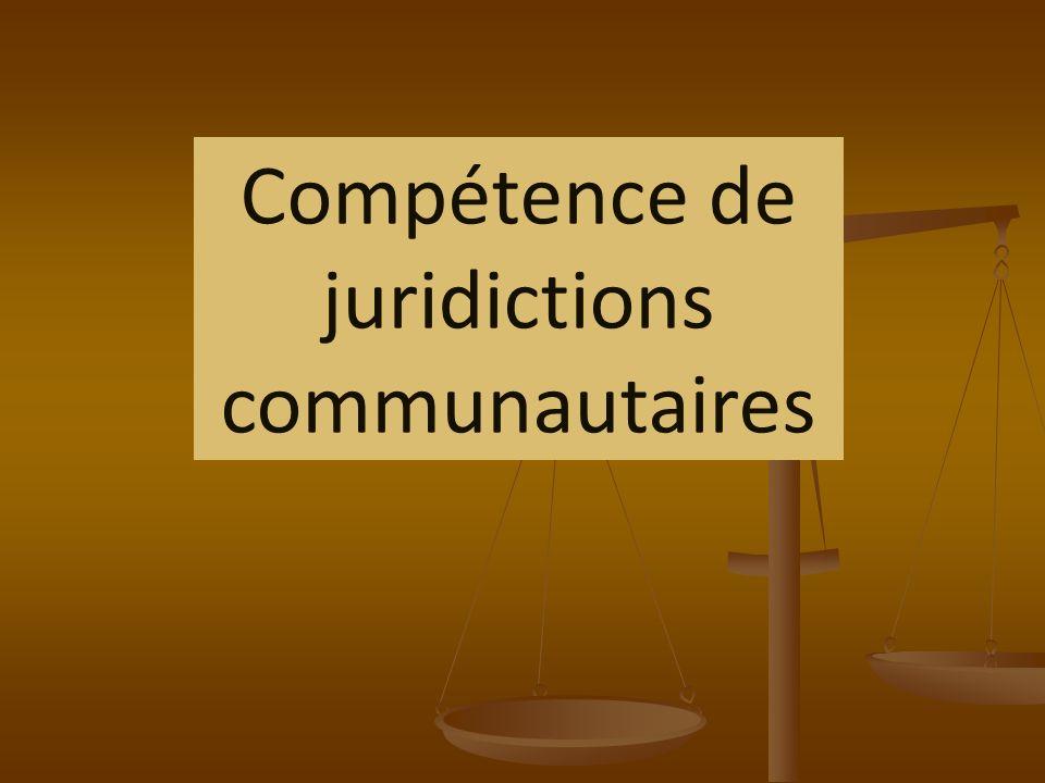 Compétence de quelques juridictions communautaires et internationales communautaires internationales