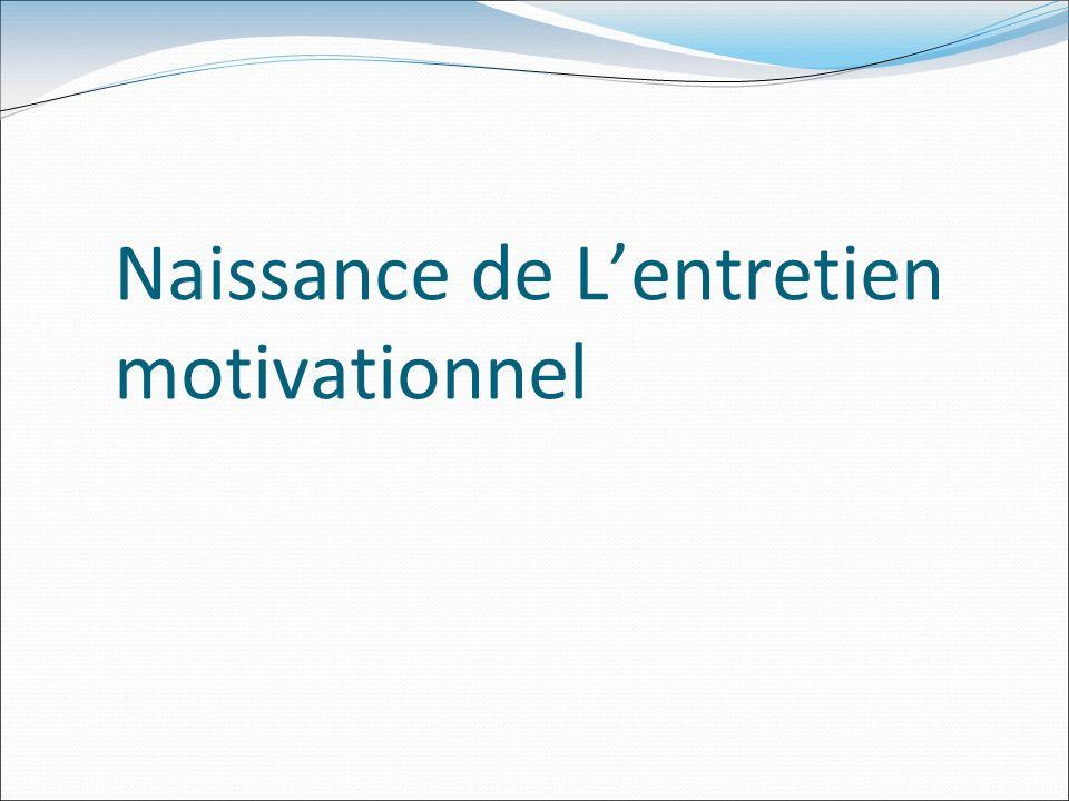 Naissance de Lentretien motivationnel