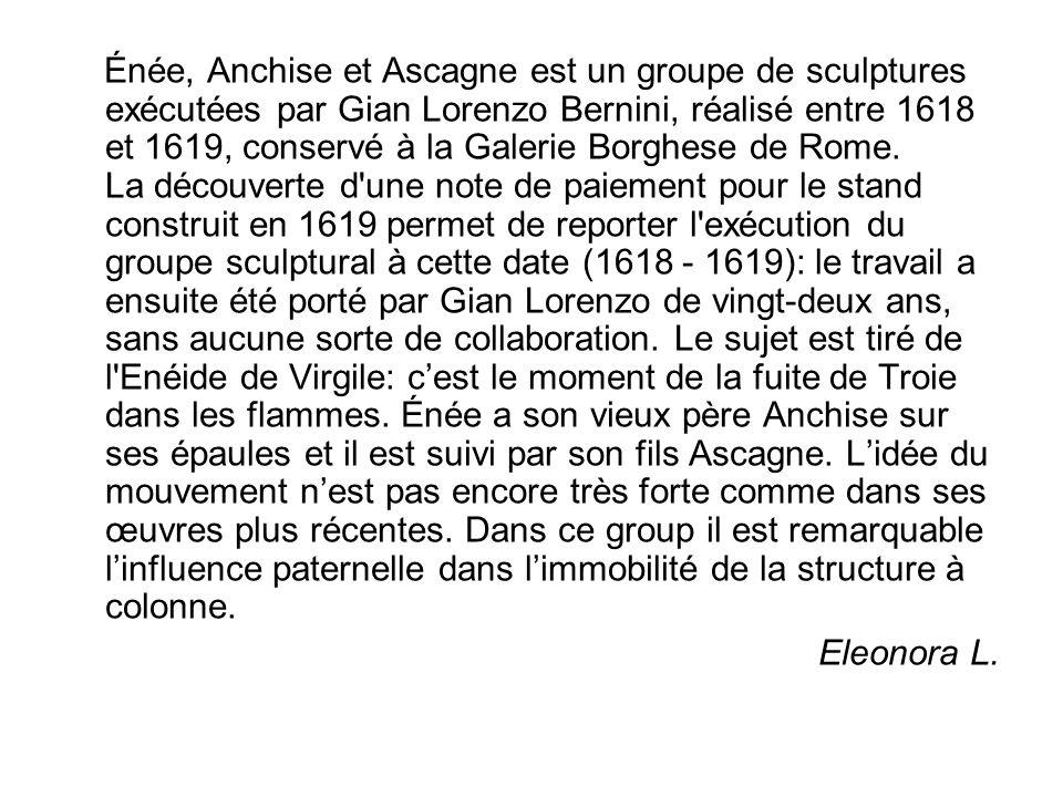 Énée, Anchise et Ascagne est un groupe de sculptures exécutées par Gian Lorenzo Bernini, réalisé entre 1618 et 1619, conservé à la Galerie Borghese de