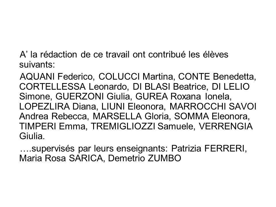 A la rédaction de ce travail ont contribué les élèves suivants: AQUANI Federico, COLUCCI Martina, CONTE Benedetta, CORTELLESSA Leonardo, DI BLASI Beat