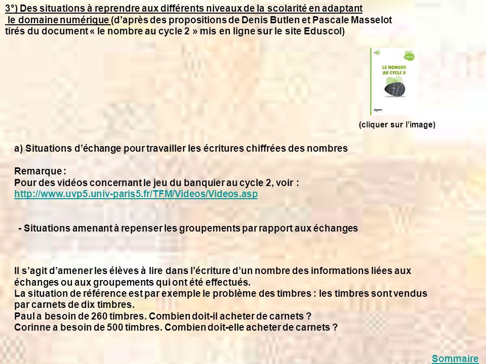 3°) Des situations à reprendre aux différents niveaux de la scolarité en adaptant le domaine numérique (daprès des propositions de Denis Butlen et Pas