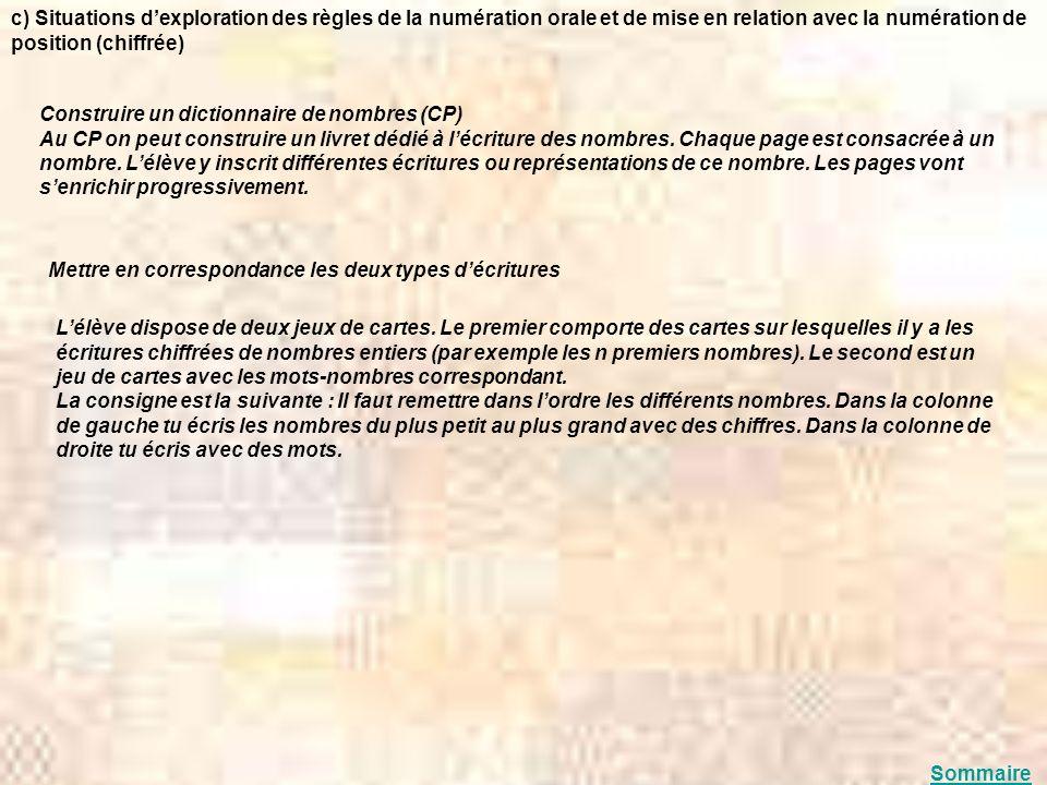 c) Situations dexploration des règles de la numération orale et de mise en relation avec la numération de position (chiffrée) Construire un dictionnai