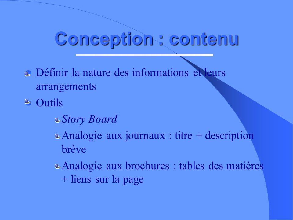 Conception : navigation (2) Caractérisation de la navigation Hiérarchisée = arborescence sous forme d arbre –Navigation globale et parallèle Linéaire