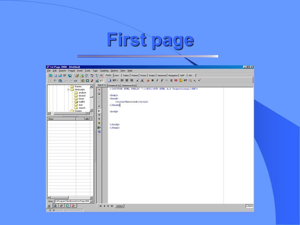 Quelques éditeurs First Page Front page Publisher Il est utile de connaître le langage HTML pour utiliser aisément ces éditeurs.