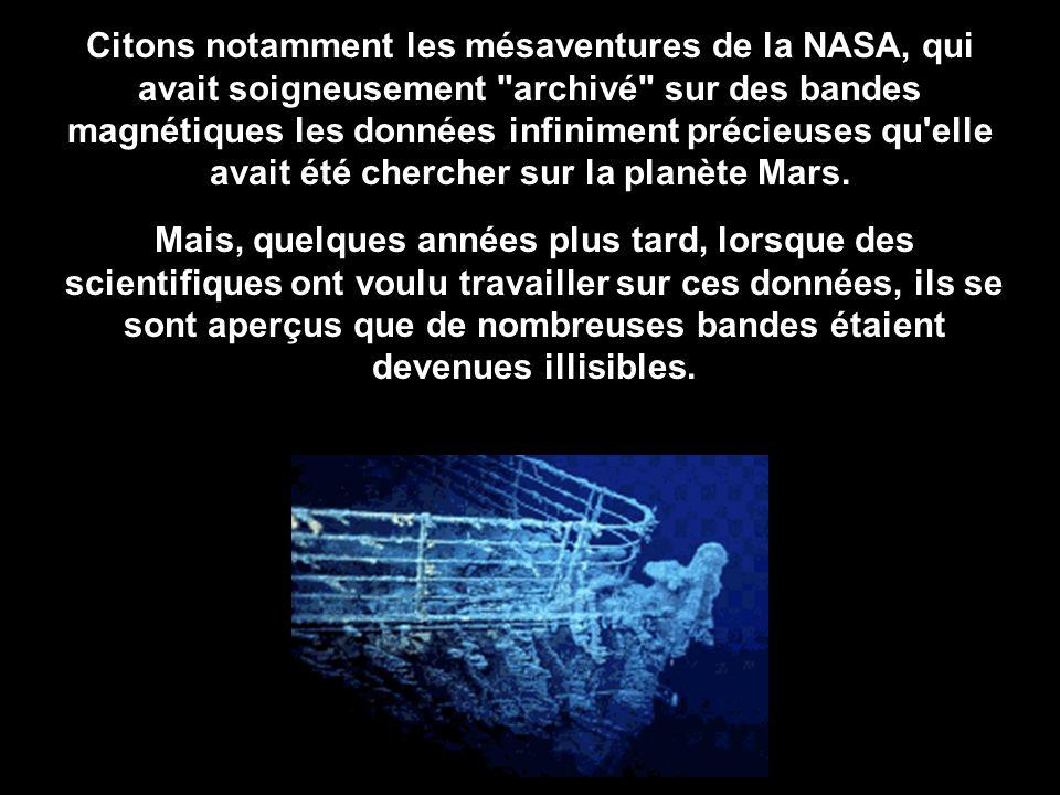 Citons notamment les mésaventures de la NASA, qui avait soigneusement