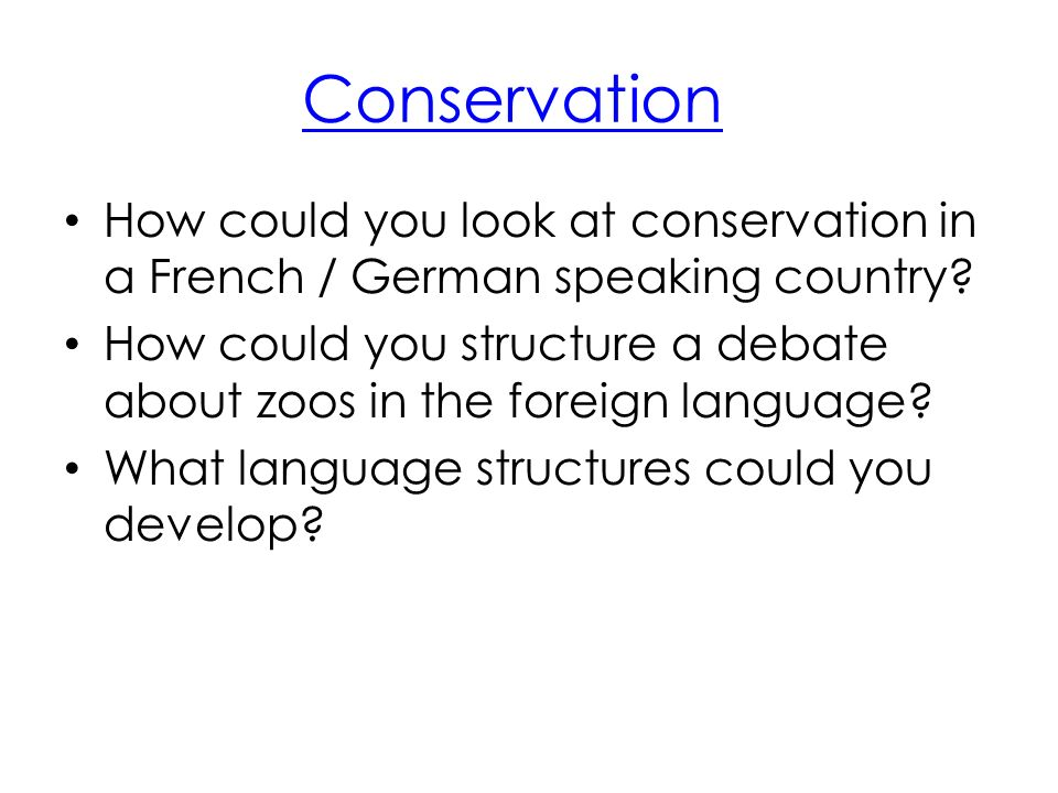 Conservation How could you look at conservation in a French / German speaking country.
