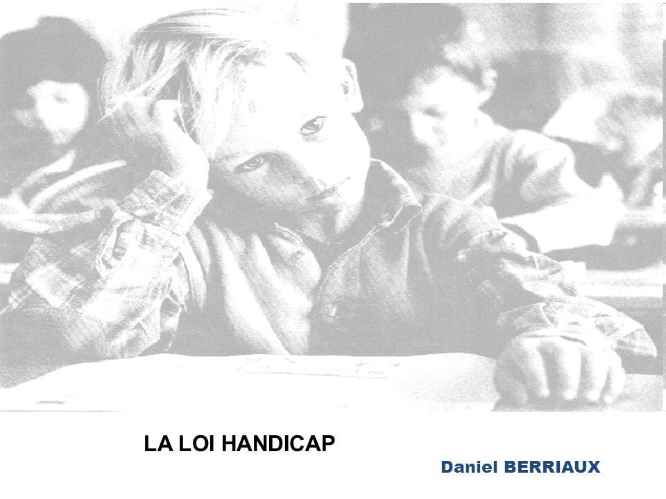 LA LOI HANDICAP Daniel BERRIAUX