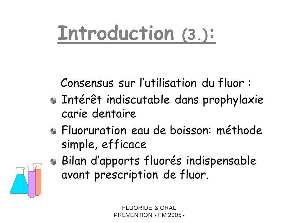 FLUORIDE & ORAL PREVENTION - FM 2005 - transforme « hydroxy apatite » (unité cristalline émail) en apatite «fluorée»: Ca 10 (PO 4 ) 6 (OH) 2 + 2NaF Ca 10 ( PO 4 ) 6 F 2 + 2NaOH + résistante, moins soluble dans acides cariogènes Action directe 3.1.1 voie interne