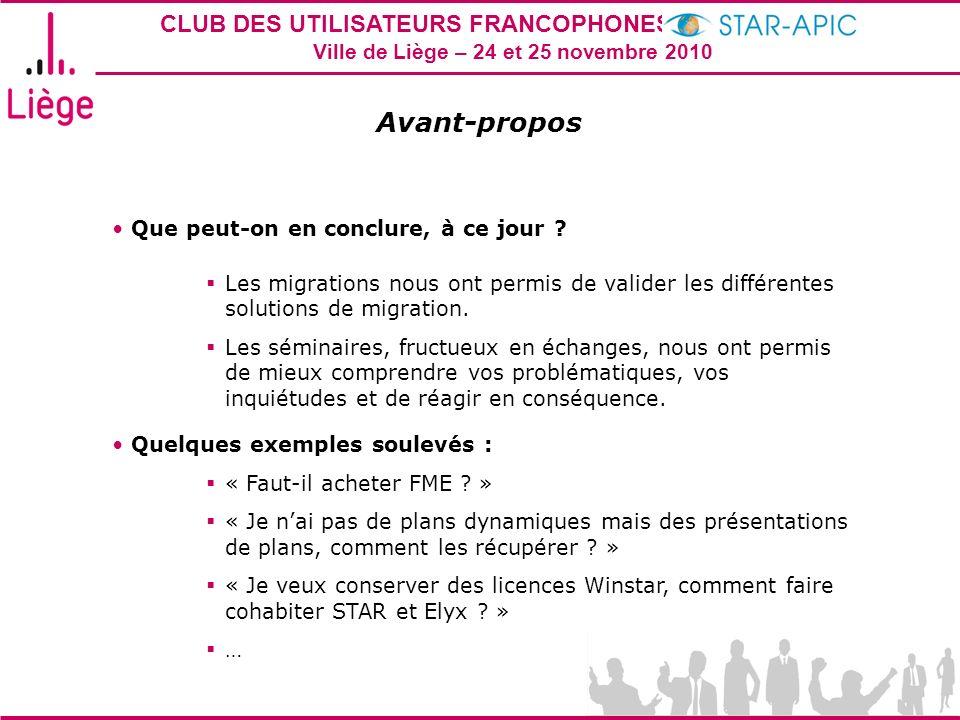 CLUB DES UTILISATEURS FRANCOPHONES STAR-APIC 2010 Ville de Liège – 24 et 25 novembre 2010 Que peut-on en conclure, à ce jour ? Les migrations nous ont