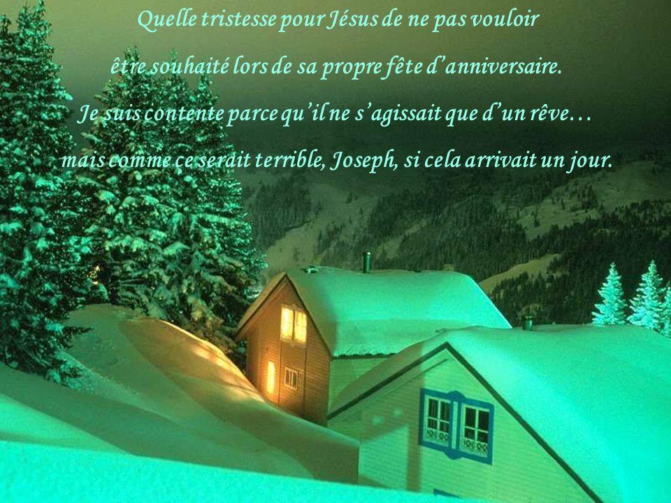 Quelle tristesse pour Jésus de ne pas vouloir être souhaité lors de sa propre fête danniversaire.