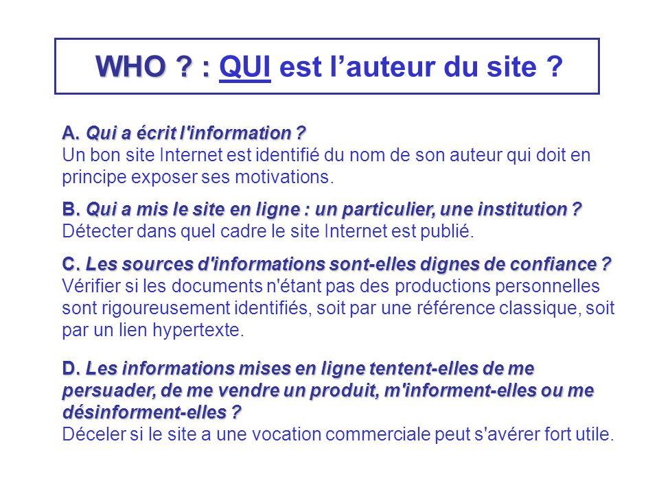 WHO . : WHO . : QUI est lauteur du site . A. Qui a écrit l information .