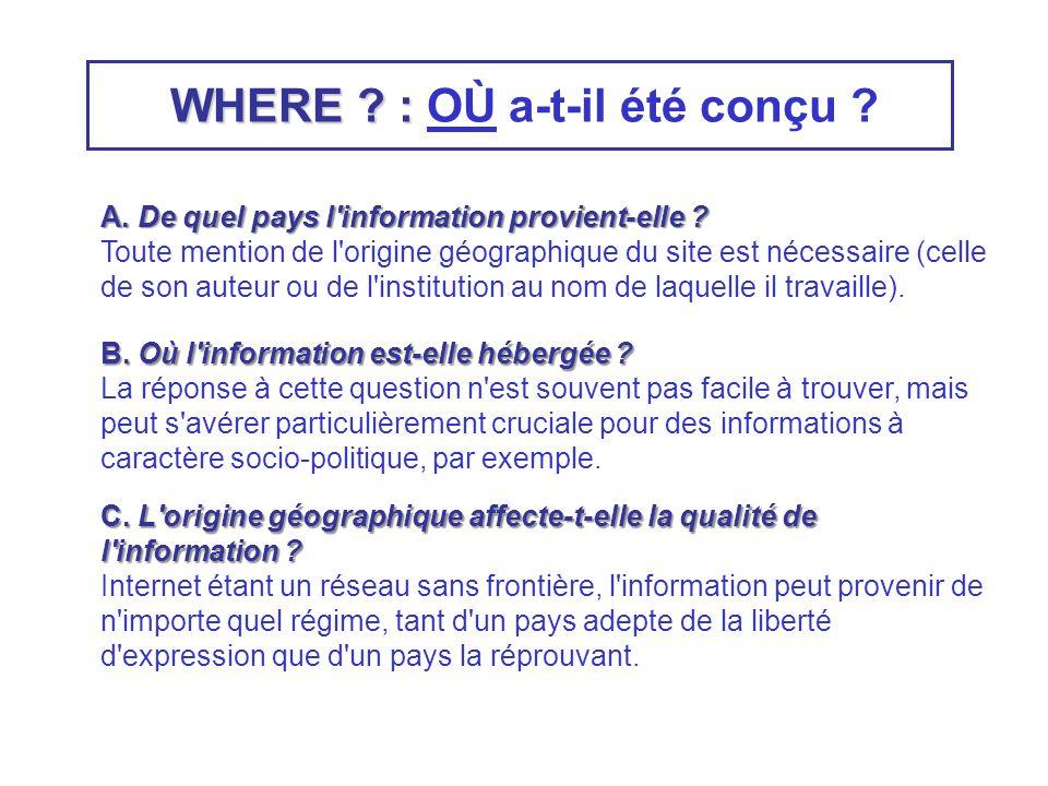WHERE . : WHERE . : OÙ a-t-il été conçu . A. De quel pays l information provient-elle .