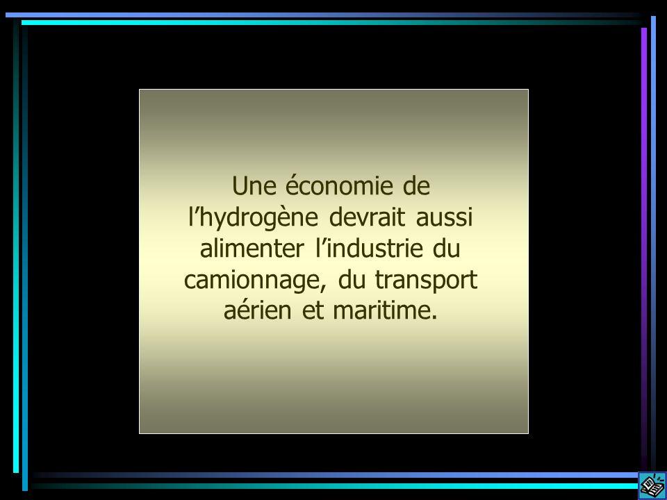 Une économie de lhydrogène devrait aussi alimenter lindustrie du camionnage, du transport aérien et maritime.