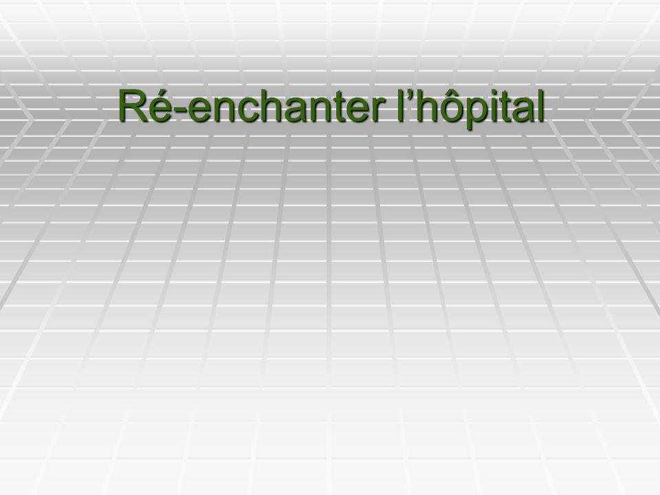 Ré-enchanter lhôpital