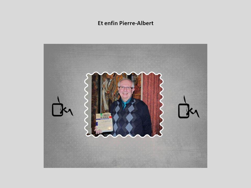 Et enfin Pierre-Albert