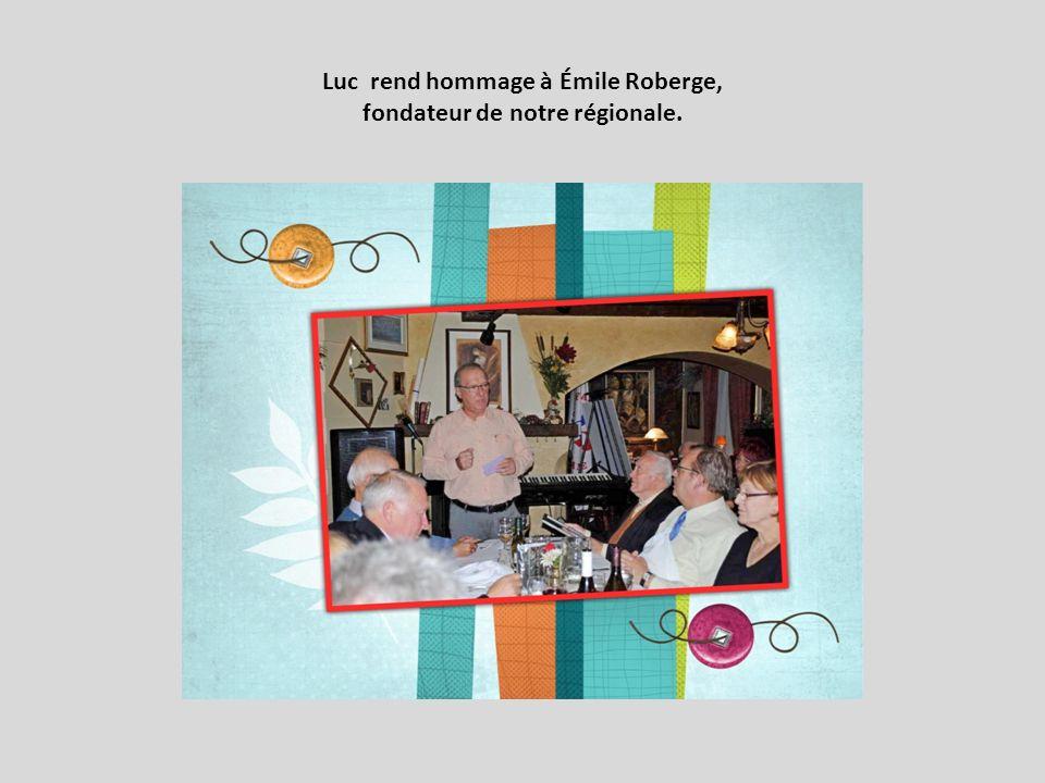 Luc rend hommage à Émile Roberge, fondateur de notre régionale.