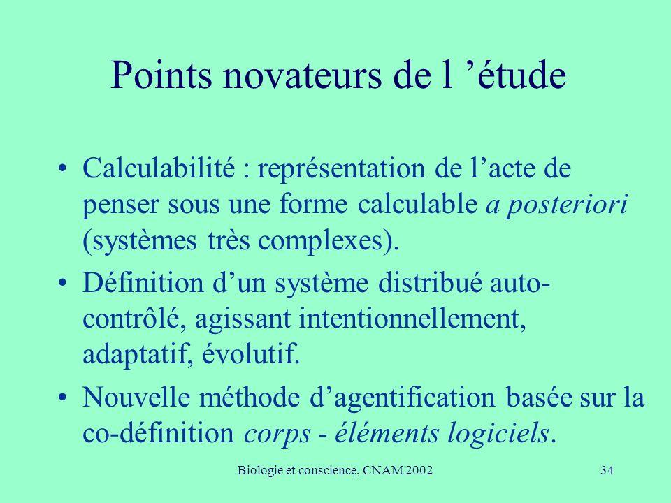 Biologie et conscience, CNAM 200234 Points novateurs de l étude Calculabilité : représentation de lacte de penser sous une forme calculable a posterio
