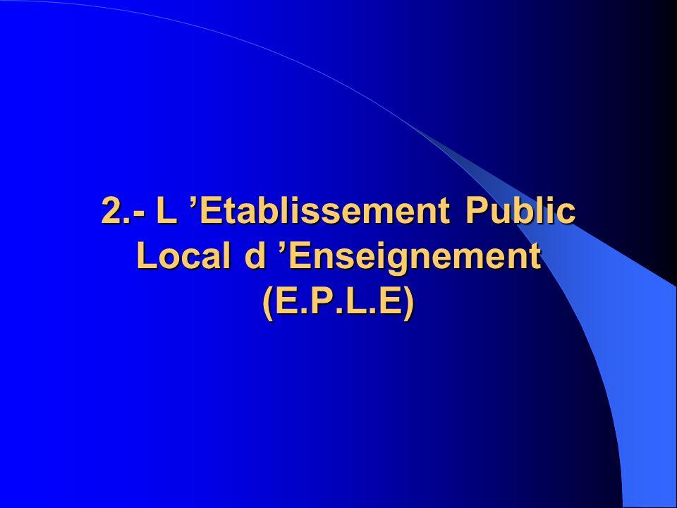 2.- L Etablissement Public Local d Enseignement (E.P.L.E)