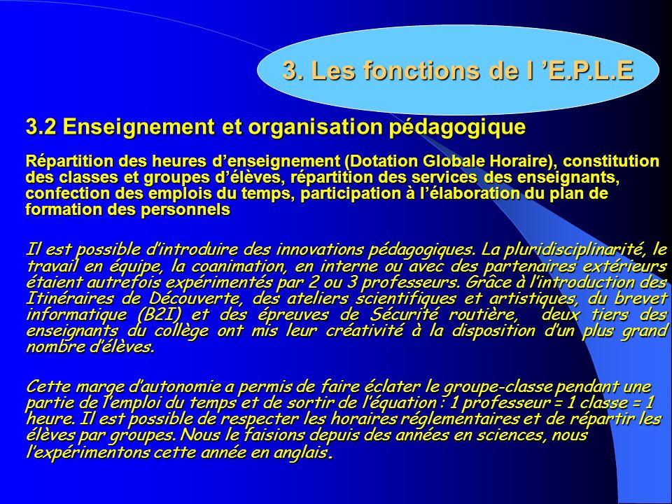 3.2 Enseignement et organisation pédagogique Répartition des heures denseignement (Dotation Globale Horaire), constitution des classes et groupes délè