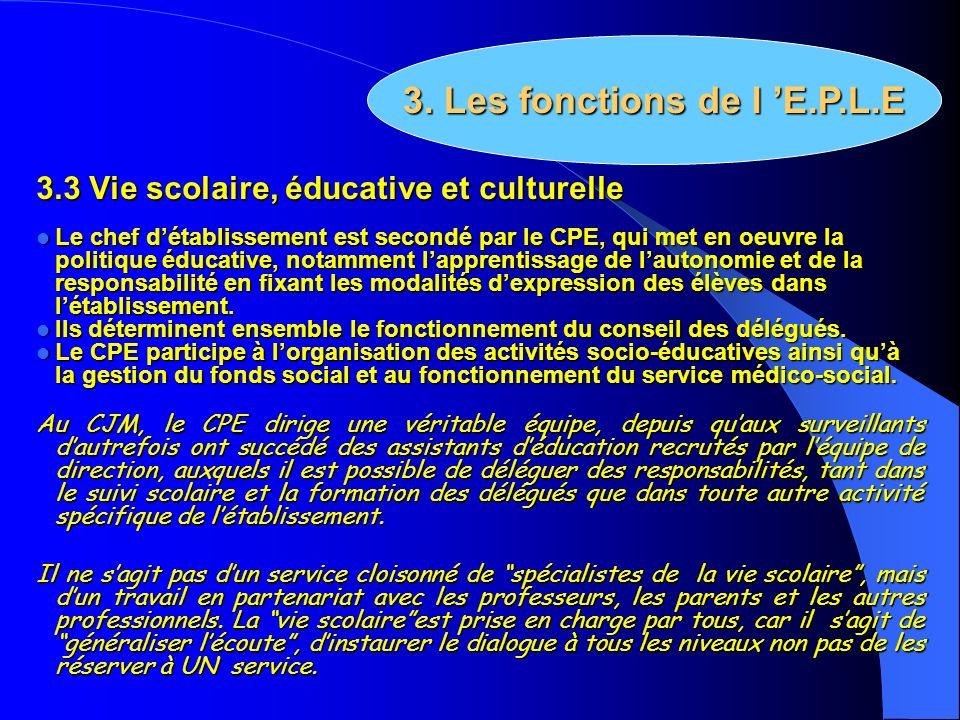 3.3 Vie scolaire, éducative et culturelle Le chef détablissement est secondé par le CPE, qui met en oeuvre la politique éducative, notamment lapprenti
