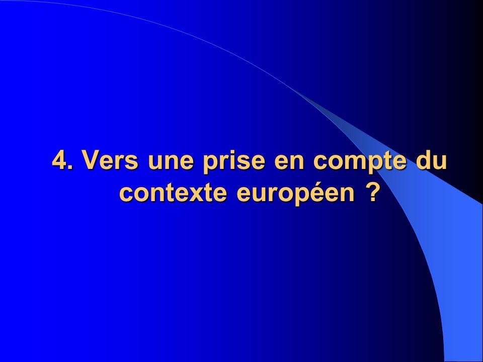 4. Vers une prise en compte du contexte européen ?