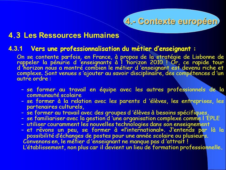 4.3 Les Ressources Humaines 4.3.1V ers une professionnalisation du métier denseignant : On se contente parfois, en France, à propos de la stratégie de