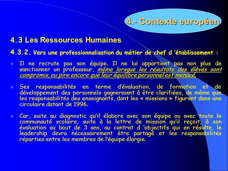 4.3 Les Ressources Humaines 4.3.2. Vers une professionnalisation du métier de chef d établissement : même lorsque les résultats des élèves sont compro