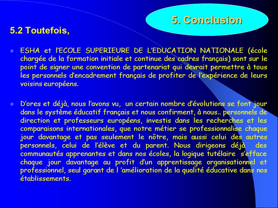5.2 Toutefois, ESHA et lECOLE SUPERIEURE DE LEDUCATION NATIONALE (école chargée de la formation initiale et continue des cadres français) sont sur le