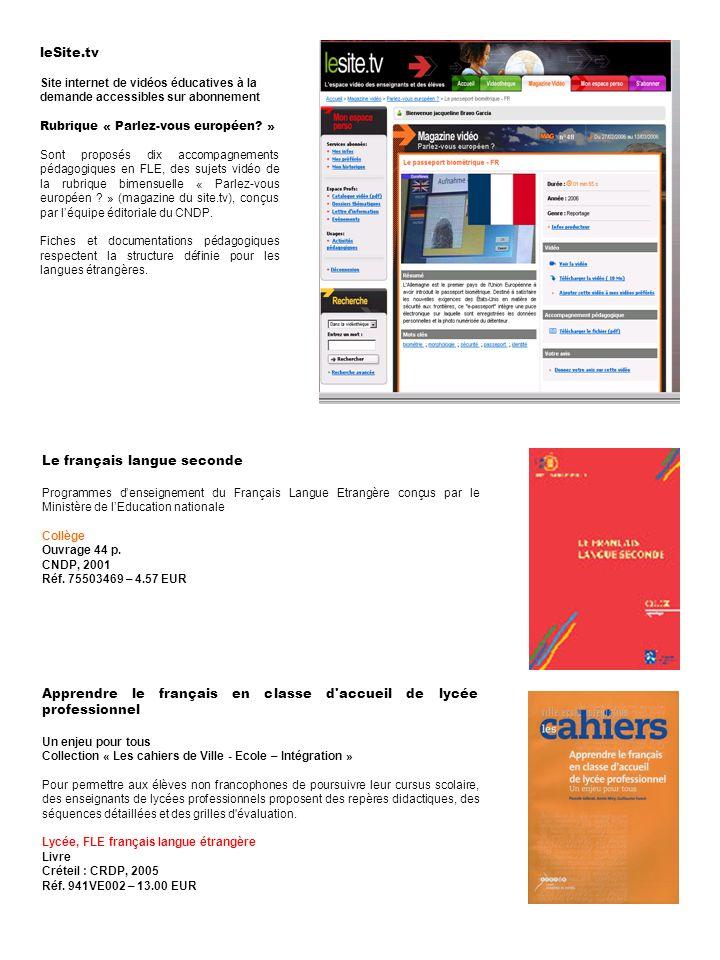leSite.tv Site internet de vidéos éducatives à la demande accessibles sur abonnement Rubrique « Parlez-vous européen? » Sont proposés dix accompagneme