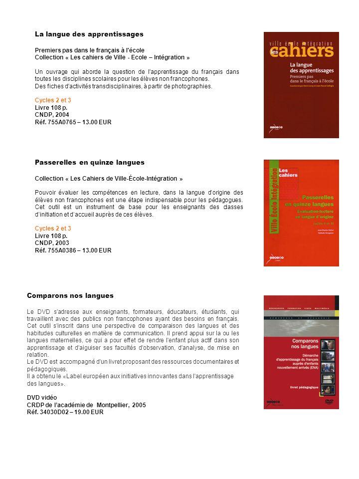 La langue des apprentissages Premiers pas dans le français à l'école Collection « Les cahiers de Ville - Ecole – Intégration » Un ouvrage qui aborde l