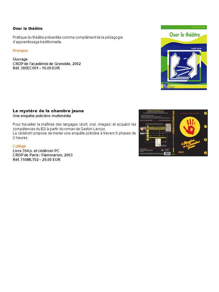Le mystère de la chambre jaune Une enquête policière multimédia Pour travailler la maîtrise des langages (écrit, oral, images) et acquérir les compéte