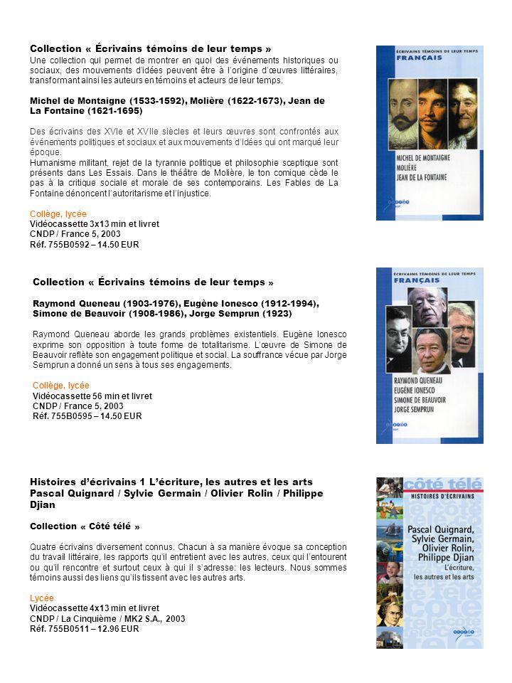Collection « Écrivains témoins de leur temps » Raymond Queneau (1903-1976), Eugène Ionesco (1912-1994), Simone de Beauvoir (1908-1986), Jorge Semprun
