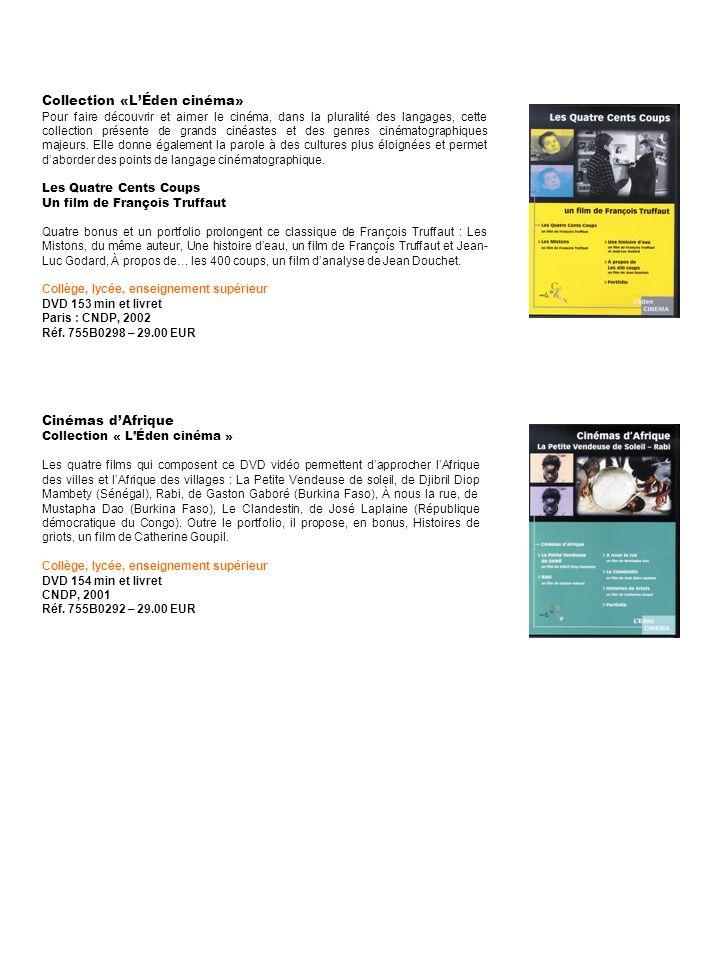 Collection «LÉden cinéma» Pour faire découvrir et aimer le cinéma, dans la pluralité des langages, cette collection présente de grands cinéastes et de