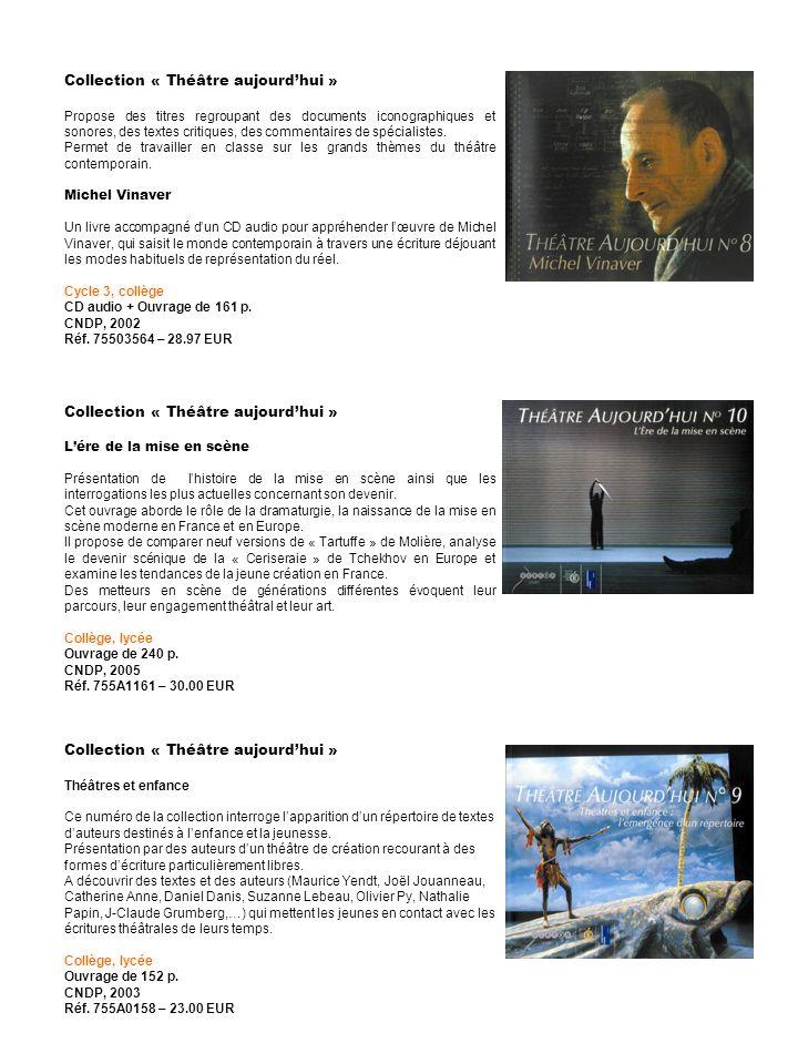 Collection « Théâtre aujourdhui » Propose des titres regroupant des documents iconographiques et sonores, des textes critiques, des commentaires de sp