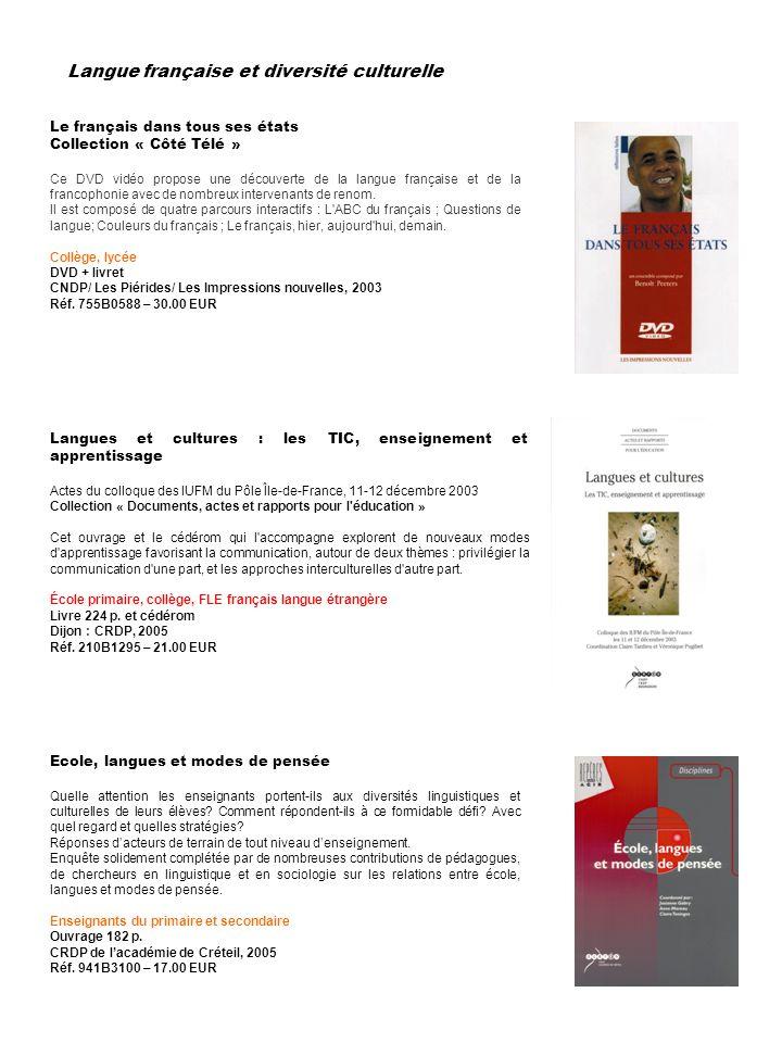 Le français dans tous ses états Collection « Côté Télé » Ce DVD vidéo propose une découverte de la langue française et de la francophonie avec de nomb
