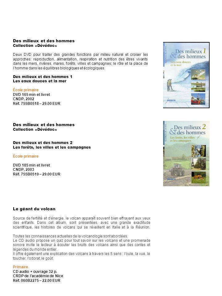 Des milieux et des hommes Collection «Dévédoc» Deux DVD pour traiter des grandes fonctions par milieu naturel et croiser les approches: reproduction,