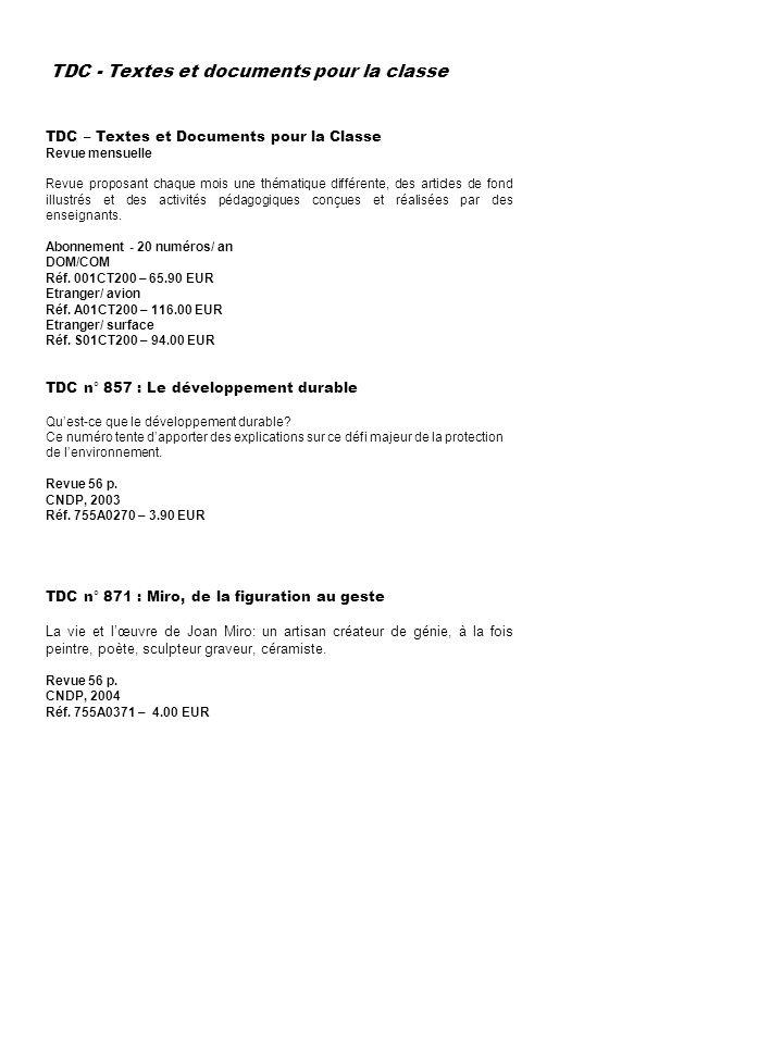 TDC - Textes et documents pour la classe TDC n° 857 : Le développement durable Quest-ce que le développement durable? Ce numéro tente dapporter des ex