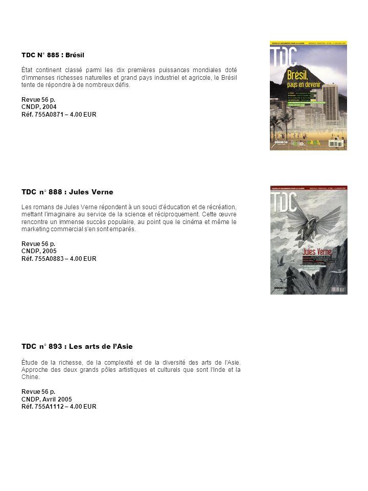 TDC n° 893 : Les arts de lAsie Étude de la richesse, de la complexité et de la diversité des arts de l'Asie. Approche des deux grands pôles artistique