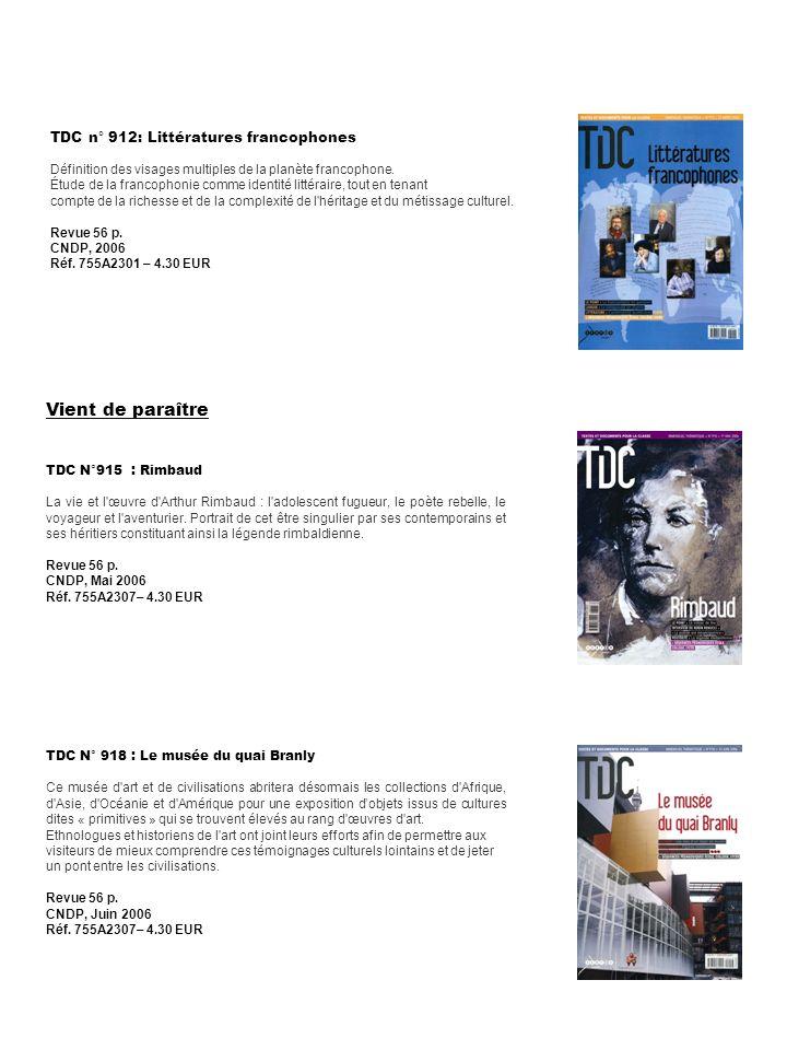 TDC n° 912: Littératures francophones Définition des visages multiples de la planète francophone. Étude de la francophonie comme identité littéraire,