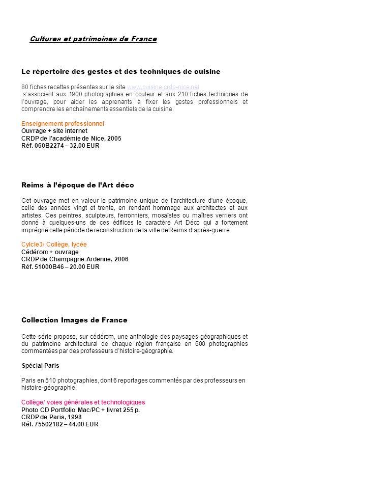 Cultures et patrimoines de France Le répertoire des gestes et des techniques de cuisine 80 fiches recettes présentes sur le site www.cuisine.crdp-nice