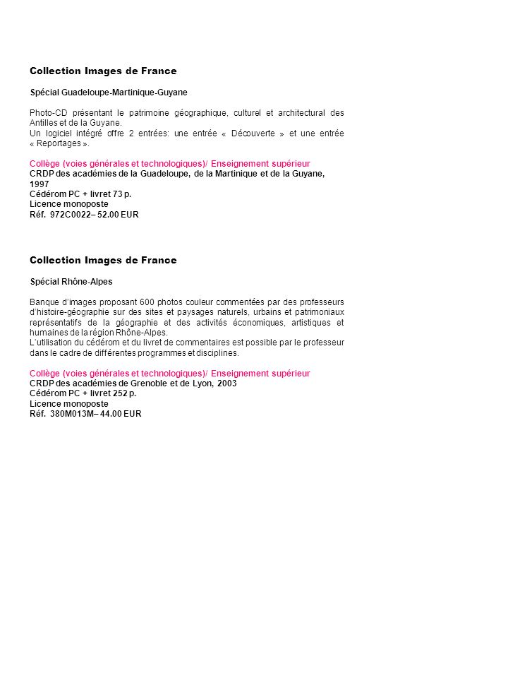 Collection Images de France Spécial Guadeloupe-Martinique-Guyane Photo-CD présentant le patrimoine géographique, culturel et architectural des Antille