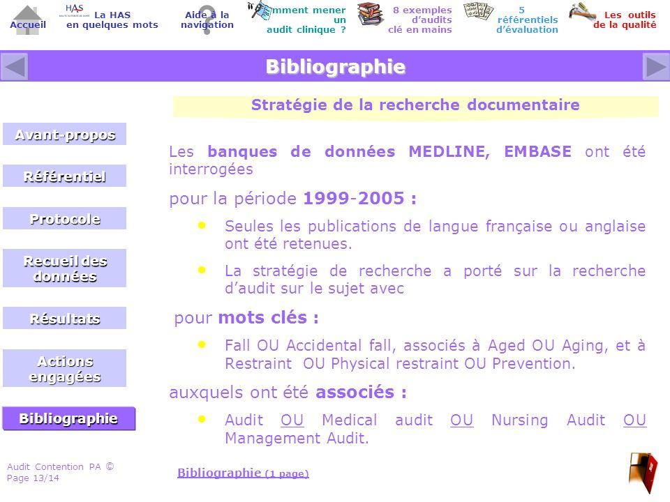 Audit Contention PA Page 13/14 © Accueil Comment mener un audit clinique ? Les outils de la qualité 8 exemples daudits clé en mains Aide à la navigati