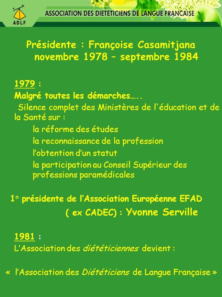 Présidente : Françoise Casamitjana novembre 1978 – septembre 1984 1979 : Malgré toutes les démarches….. Silence complet des Ministères de l'éducation