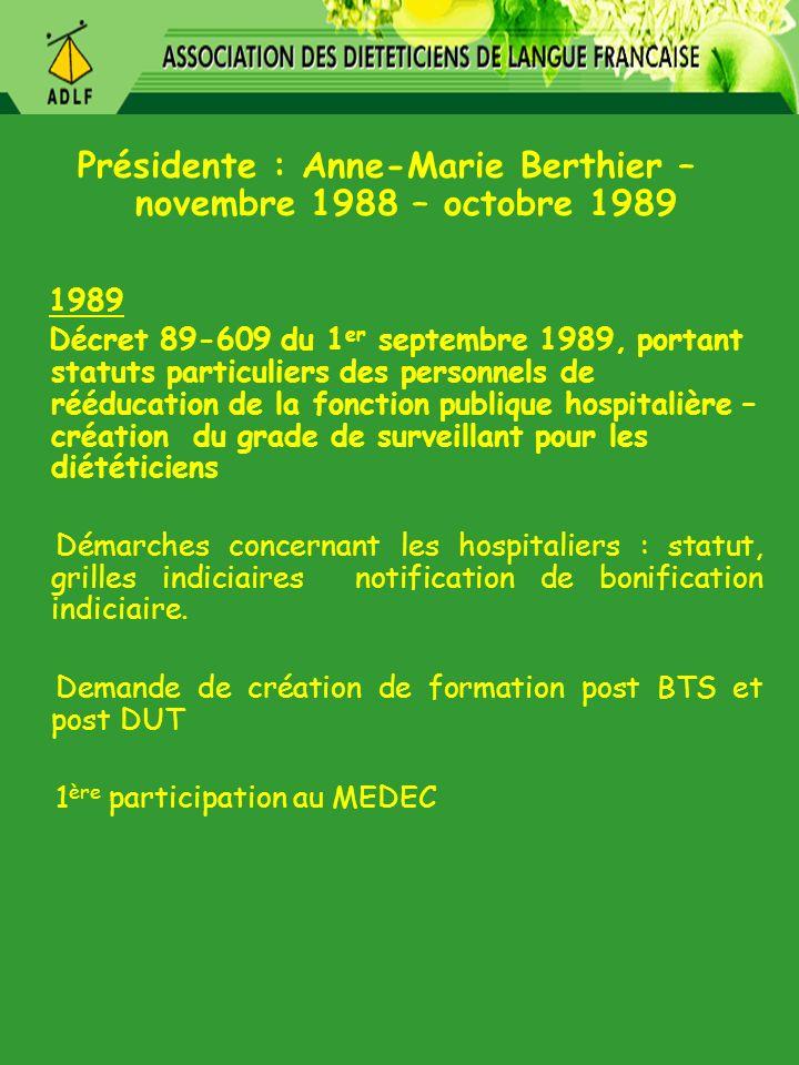 Présidente : Anne-Marie Berthier – novembre 1988 – octobre 1989 1989 Décret 89-609 du 1 er septembre 1989, portant statuts particuliers des personnels