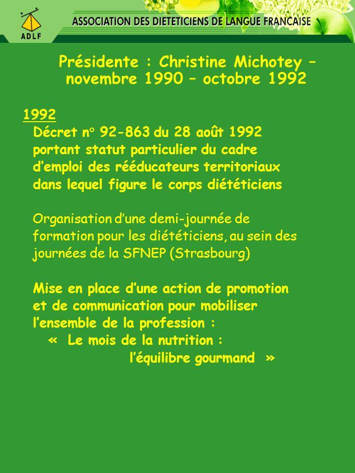 Présidente : Christine Michotey – novembre 1990 – octobre 1992 1992 Décret n° 92-863 du 28 août 1992 portant statut particulier du cadre demploi des r