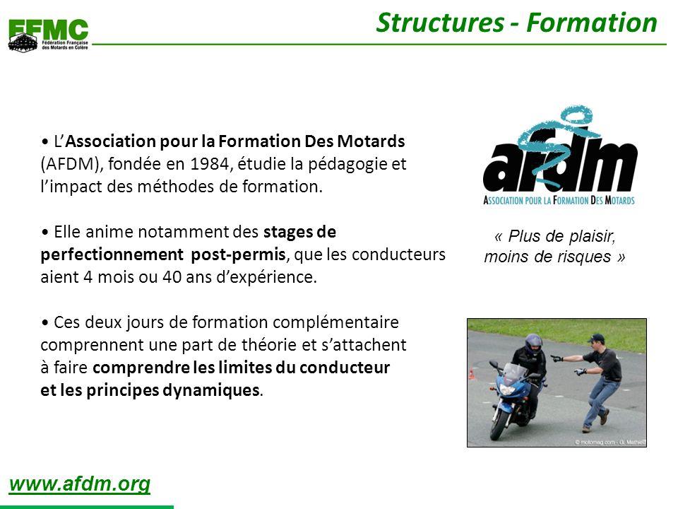 LAssociation pour la Formation Des Motards (AFDM), fondée en 1984, étudie la pédagogie et limpact des méthodes de formation. Elle anime notamment des