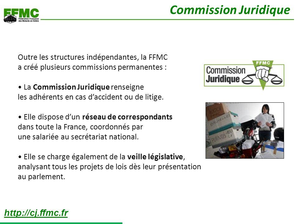 Outre les structures indépendantes, la FFMC a créé plusieurs commissions permanentes : La Commission Juridique renseigne les adhérents en cas daccident ou de litige.