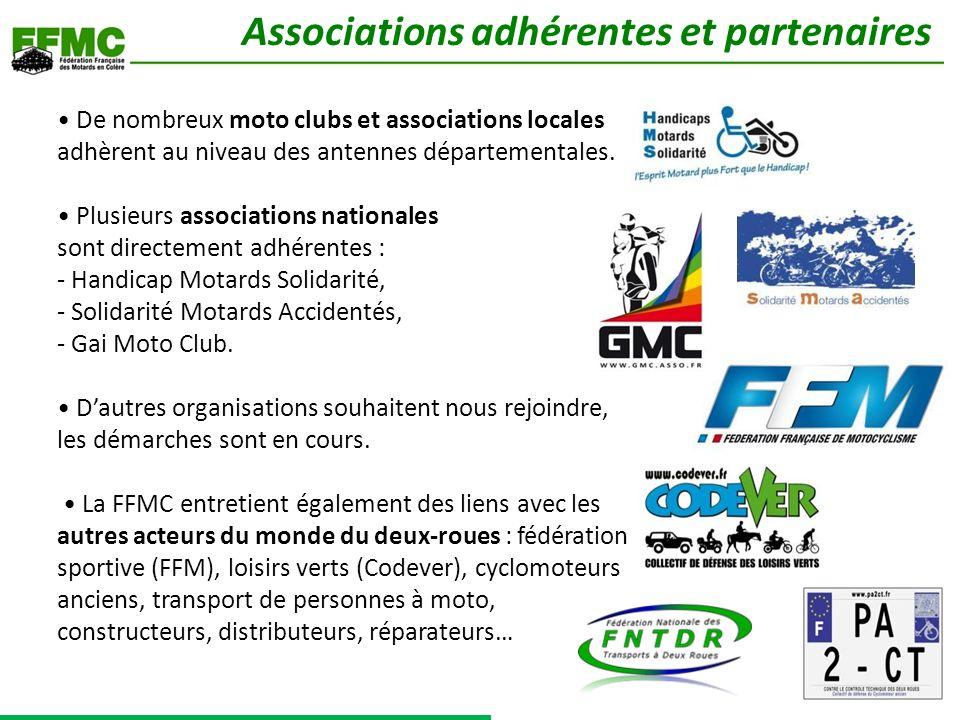 De nombreux moto clubs et associations locales adhèrent au niveau des antennes départementales.