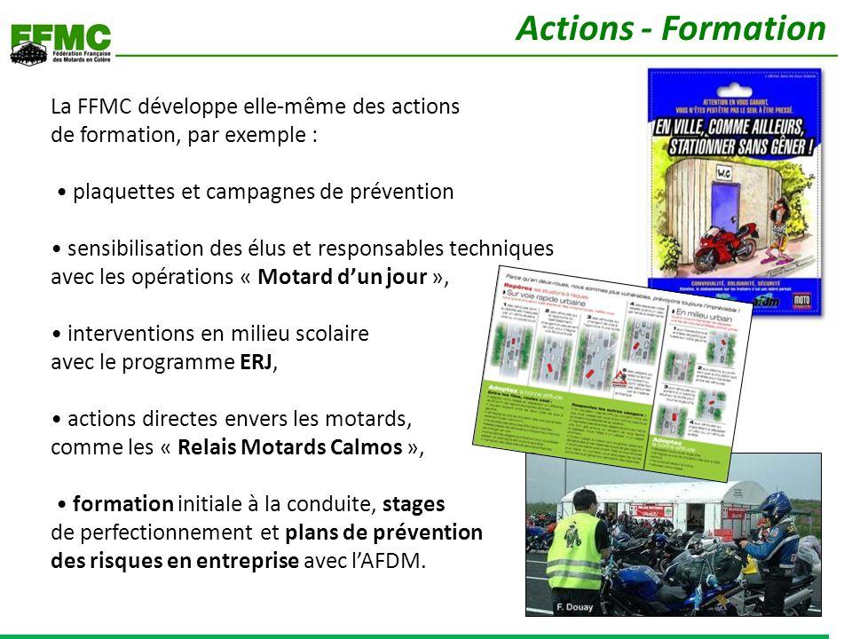 La FFMC développe elle-même des actions de formation, par exemple : plaquettes et campagnes de prévention sensibilisation des élus et responsables tec